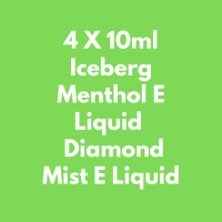 4 X 10ml Iceberg Menthol E Liquid  Diamond Mist E Liquid