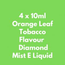 4 x 10ml Orange Leaf Tobacco Flavour  Diamond Mist E Liquid