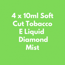 4 x 10ml Soft Cut Tobacco E Liquid  Diamond Mist