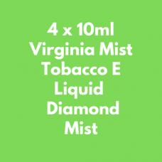 4 x 10ml Virginia Mist Tobacco E Liquid  Diamond Mist